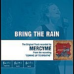 MercyMe Bring The Rain - The Original Accompaniment Track As Performed By Mercyme