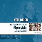 MercyMe You Reign - The Original Accompaniment Track As Performed By Mercyme