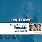MercyMe Finally Home - The Original Accompaniment Track As Performed By MercyMe
