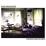 Shearwater Everybody Makes Mistakes