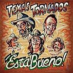 Texas Tornados Esta Bueno