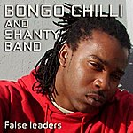 Bongo Chilli False Leaders
