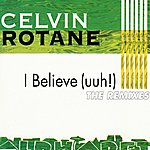 Celvin Rotane I Believe (The Remixes)