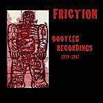 Friction Bootleg Recordings 1979-1987