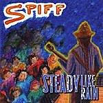 Spiff Steady Like Rain