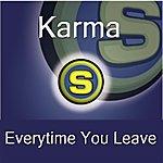 Karma Everytime You Leave