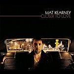 Mat Kearney Closer To Love (Single)