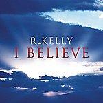 R. Kelly I Believe (Single)