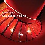 Shur-I-Kan One Night In Tokyo (3-Track Maxi-Single)
