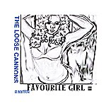The Loose Cannons Favourite Girl (2-Track Single)