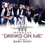 Baby Bash Drinks On Me Feat. Baby Bash (Single)