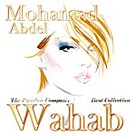 Mohamed Abdel Wahab The Passion Composer - Best Collection