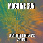 Machine Gun Machine Gun Live At The Brighton Bar 9/14/91