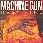 Machine Gun Open Fire