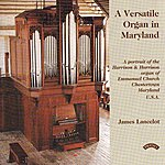James Lancelot A Versatile Organ In Maryland / Emmanuel Church, Chesterton, Maryland, Usa