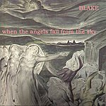 Blake When The Angels Fall From The Sky