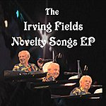 Irving Fields Trio The Irving Fields Novelty Songs Ep