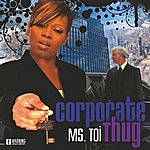Ms. Toi Corporate Thug