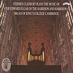 Stephen Cleobury Music Of Sir Edward Elgar / Organ Of King's College, Cambridge