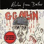 GG Allin Aloha From Dallas