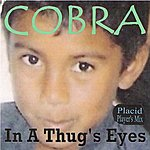Cobra In A Thug's Eyes(Placid Player's Mix)
