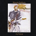 Marvin Dykhuis My House
