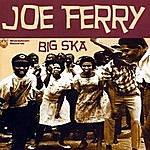 Joe Ferry Big Ska