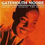 Gatemouth Moore Cryin' And Singin' The Blues
