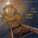 Emerson, Lake & Palmer In The Hot Seat (Reissue)