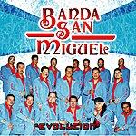 Banda San Miguel Evolucion