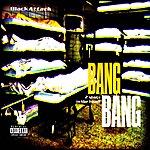 Black Attack Bang Bang - 2 Shots In The Head