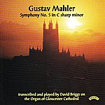 David Briggs Gustav Mahler: Symphony No. 5 - Organ Of Gloucester Cathedral