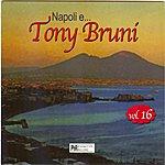 Tony Bruni Napoli E...tony Bruni, Vol. 16