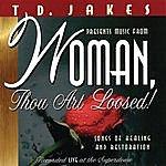 T.D. Jakes Woman Thou Art Loosed (Single)