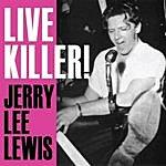 Jerry Lee Lewis Live Killer! Jerry Lee Lewis