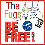 The Fugs Be Free! The Fugs Final CD (Part 2)