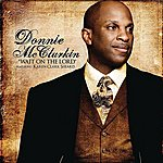 Donnie McClurkin Wait On The Lord (Single)