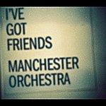 Manchester Orchestra I've Got Friends (Single)