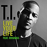T.I. Live Your Life (Feat. Rihanna)