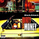 Black Attack Dirty Money