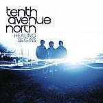 Tenth Avenue North Healing Begins (Single)
