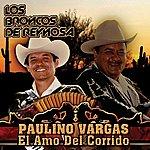 Los Broncos De Reynosa Paulino Vargas El Amo Del Corrido (USA)