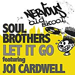 The Soul Brothers Let It Go Feat Joi Cardwell (4-Track Maxi-Single)