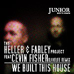 Heller & Farley Project We Built This House (Dj Kelee Remix)