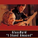 Glassbyrd I Stand Amazed (Single)