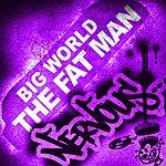 Big World The Fat Man (2-Track Single)