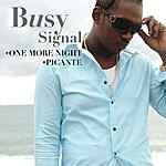 Busy Signal One More Night/ Picante (Digital Single)