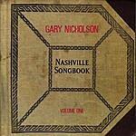 Gary Nicholson Nashville Songbook Volume One