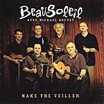 Beausoleil Make The Veiller