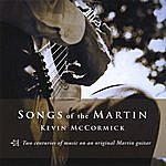 Kevin McCormick Songs Of The Martin